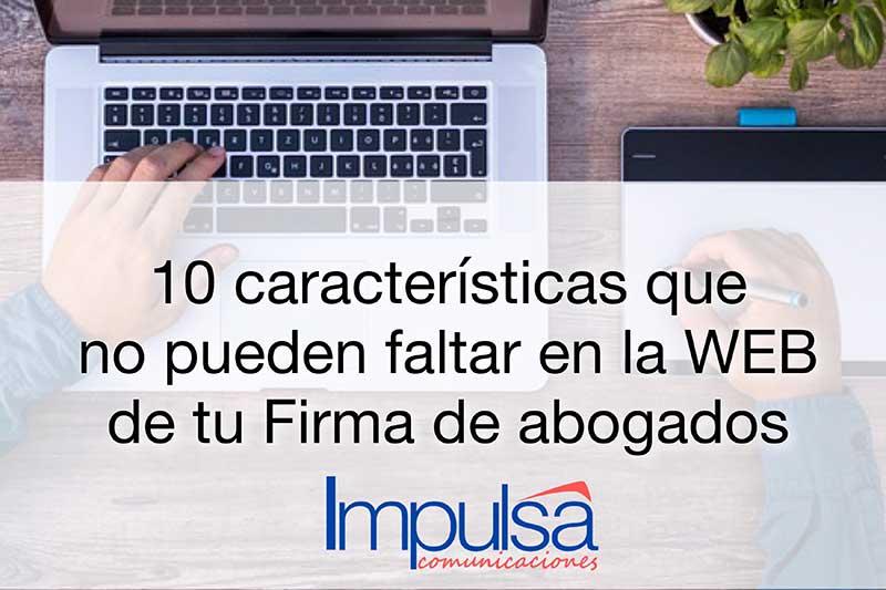 10 características que no pueden faltar en tu WEB jurídica corporativa