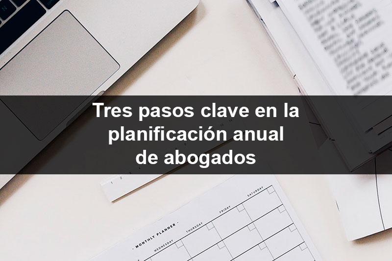 Tres pasos claves en la planificación anual de abogados