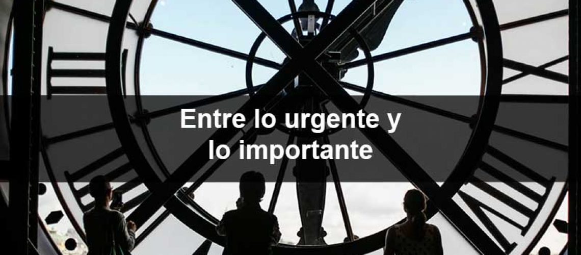 Entre lo urgente y lo importante